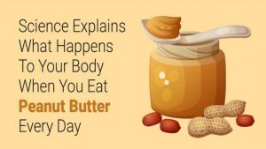 Read more about the article Science Explains What Happens To Your Body When You Eat Peanut Butter Every Day