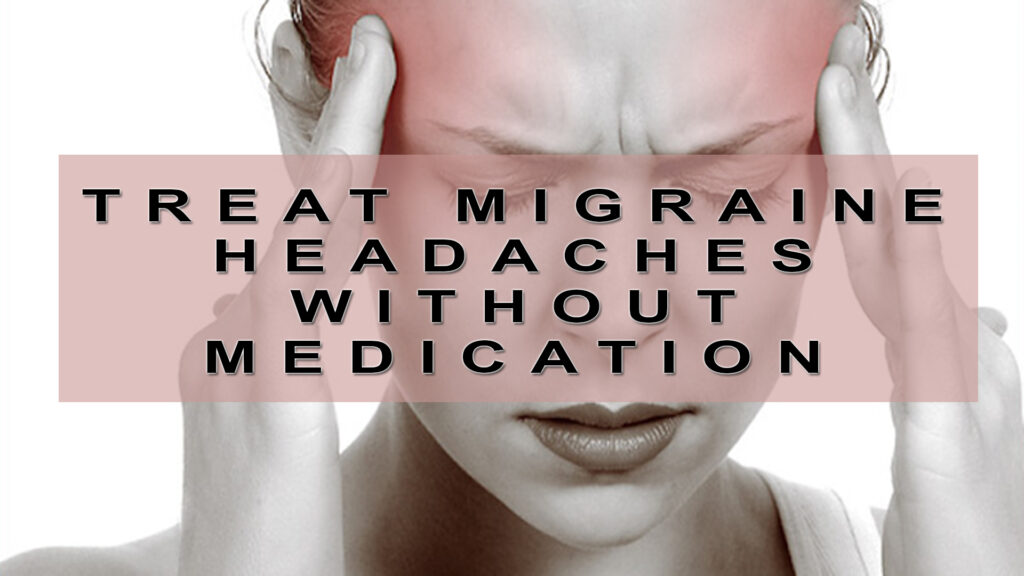 You are currently viewing 8 Ways To Treat Migraine Headaches Without Medication