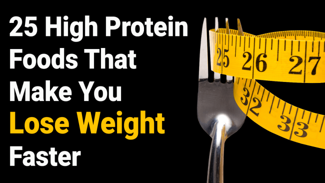 You are currently viewing 25 High Protein Foods That Make You Lose Weight Faster
